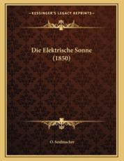 Die Elektrische Sonne (1850) - O Seidmacher (author)