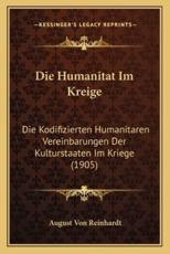 Die Humanitat Im Kreige - August Von Reinhardt (author)