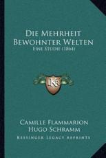 Die Mehrheit Bewohnter Welten - Camille Flammarion (author), Hugo Schramm (author)