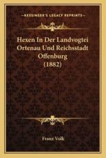 Hexen In Der Landvogtei Ortenau Und Reichsstadt Offenburg (1882) - Franz Volk (author)