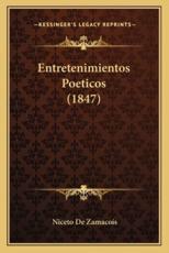 Entretenimientos Poeticos (1847) - Niceto De Zamacois (author)