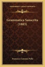 Grammatica Sanscrita (1883) - Francesco Lorenzo Pulle (author)