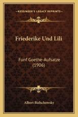 Friederike Und Lili - Albert Bielschowsky (author)