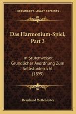 Das Harmonium-Spiel, Part 3 - Bernhard Mettenleiter (author)