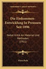 Die Einkommen-Entwicklung In Preussen Seit 1896 - Klara Perls (author)