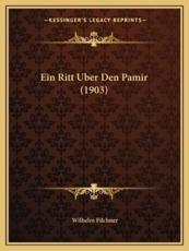 Ein Ritt Uber Den Pamir (1903) - Wilhelm Filchner (author)