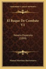 El Buque De Combate V1 - Manuel Martinez Barrionuevo (author)