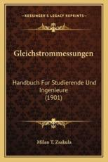 Gleichstrommessungen - Milan T Zsakula (editor)