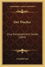 Der Wucher - Leopold Caro (author)