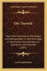 Die Tierwelt - Carl Joseph Steiner (author)