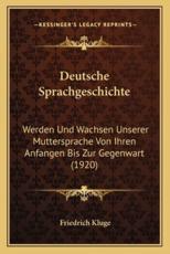 Deutsche Sprachgeschichte - Friedrich Kluge (author)
