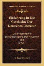Einfuhrung In Die Geschichte Der Deutschen Literatur - C Beyer-Boppard (author)