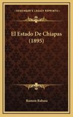 El Estado De Chiapas (1895) - Ramon Rabasa (author)