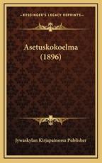 Asetuskokoelma (1896) - Jywaskylan Kirjapainossa Publisher (author)