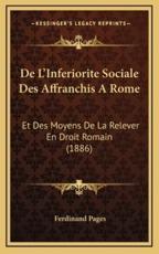 De L'Inferiorite Sociale Des Affranchis A Rome - Ferdinand Pages (author)