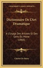 Dictionnaire De L'Art Dramatique - Charles De Bussy (author)