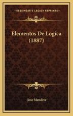 Elementos De Logica (1887) - Jose Mendive (author)