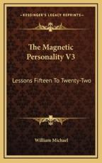The Magnetic Personality V3 - William Michael (author)