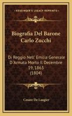 Biografia Del Barone Carlo Zucchi - Cesare De Laugier (author)