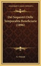 Dei Sequestri Delle Temporalita Beneficiarie (1896) - G Orlandi (author)