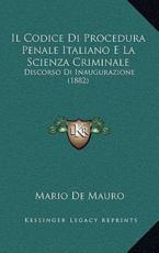Il Codice Di Procedura Penale Italiano E La Scienza Criminale - Mario De Mauro (author)