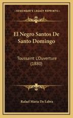 El Negro Santos De Santo Domingo - Rafael Maria De Labra (author)