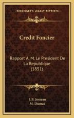 Credit Foncier - J B Josseau (author), M Dumas (author)