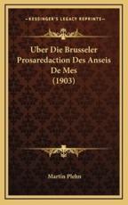 Uber Die Brusseler Prosaredaction Des Anseis De Mes (1903) - Martin Plehn (author)