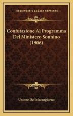 Confutazione Al Programma Del Ministero Sonnino (1906) - Unione del Mezzogiorno (other)
