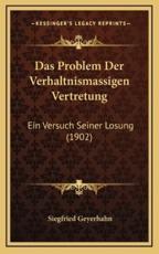 Das Problem Der Verhaltnismassigen Vertretung - Siegfried Geyerhahn (author)