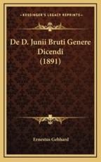 De D. Junii Bruti Genere Dicendi (1891) - Ernestus Gebhard (author)
