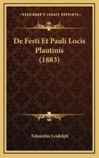 De Festi Et Pauli Locis Plautinis (1883) - Eduardus Leidolph (author)