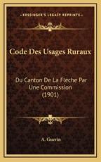 Code Des Usages Ruraux - A Guerin (author)