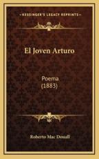 El Joven Arturo - Roberto Mac Douall (author)