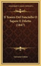Il Tesoro Del Fanciullo O Sapere E Diletto (1847) - Giovanni Grifoni (author)