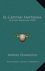 El Capitan Fantasma - Manuel Dominguez (author)