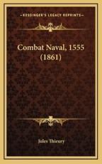 Combat Naval, 1555 (1861) - Jules Thieury (author)