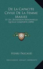 De La Capacite Civile De La Femme Mariee - Henri Pascaud (author)