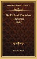 De Ridiculi Doctrina Rhetorica (1904) - Ernestus Arndt (author)