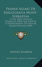 Primer Assaig De Bibliografia Mont-Serratina - Antoni Bulbena (author)