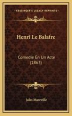 Henri Le Balafre - Jules Mareville (author)