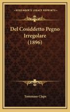 Del Cosiddetto Pegno Irregolare (1896) - Tommaso Claps (author)