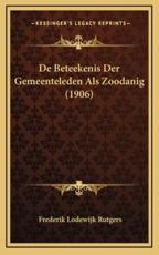 De Beteekenis Der Gemeenteleden Als Zoodanig (1906) - Frederik Lodewijk Rutgers (author)