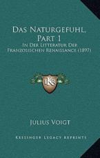 Das Naturgefuhl, Part 1 - Julius Voigt (author)