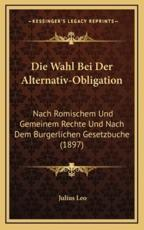 Die Wahl Bei Der Alternativ-Obligation - Julius Leo (author)