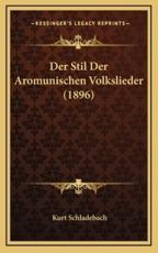 Der Stil Der Aromunischen Volkslieder (1896) - Kurt Schladebach (author)