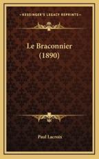 Le Braconnier (1890) - Paul LaCroix (author)