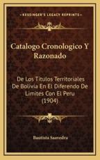 Catalogo Cronologico Y Razonado - Bautista Saavedra (author)