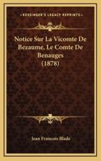 Notice Sur La Vicomte De Bezaume, Le Comte De Benauges (1878) - Jean Francois Blade (author)