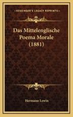 Das Mittelenglische Poema Morale (1881) - Hermann Lewin (author)